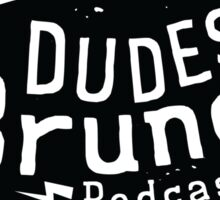 Dudes Brunch Podcast Logo T-shirt Sticker