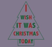 I wish it was Christmas today Kids Clothes