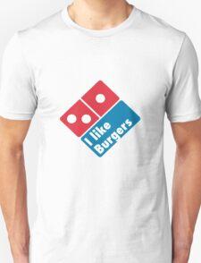 I like Burgers (Not Pizza) - Domino's Pizza Parody Unisex T-Shirt
