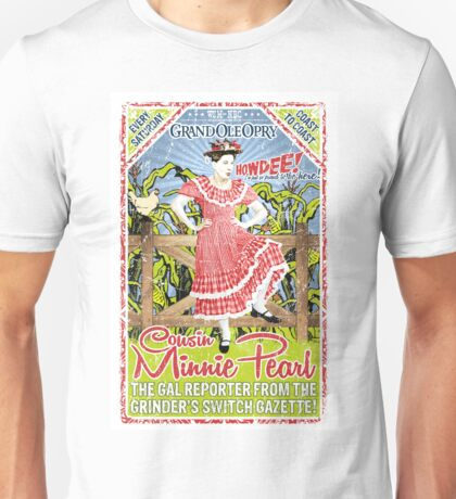 Minnie Pearl. Grand Ole Opry. Country Music. Grinders Switch. Hee Haw. Nashville. TN. Art. TV Comedy. Sarah Colley Cannon. Unisex T-Shirt