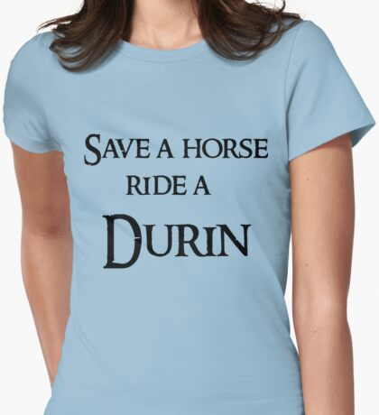 Save a horse Ride a Durin Womens Fitted T-Shirt