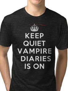 Keep Quiet Vampire Diaries Is On Tri-blend T-Shirt