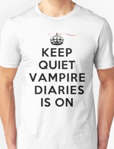 Keep Quiet Vampire Diaries Is On Unisex T-Shirt