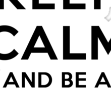 Keep Calm and Be A Drag Queen (LS) Sticker