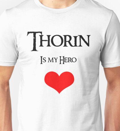 Thorin Is my hero Unisex T-Shirt