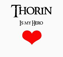 Thorin Is my hero Unisex T-Shirt