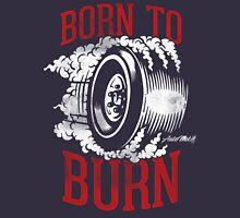 Born to Burn T-Shirt