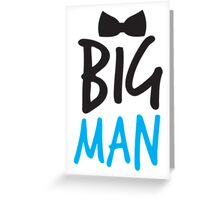 BIG MAN with bow tie cute blue bossy Greeting Card