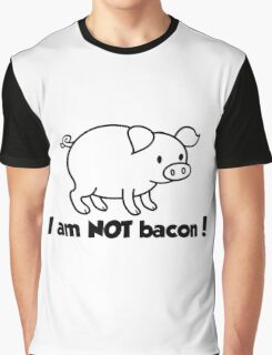 I am NOT bacon Graphic T-Shirt