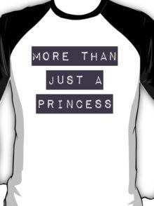 More than just a princess T-Shirt