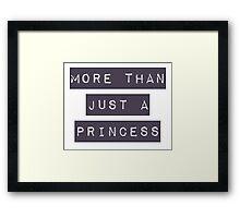 More than just a princess Framed Print