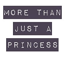 More than just a princess Photographic Print