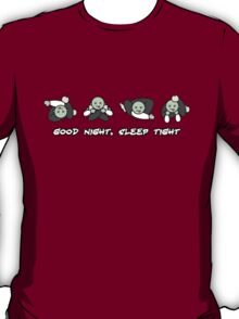 Good Night, Sleep Tight T-Shirt