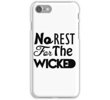 No Rest For The Wicked Typography iPhone Case/Skin