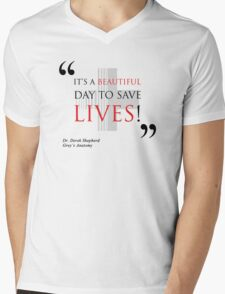 "Grey's Anatomy -  ""It's a beautiful day to save lives!"" Mens V-Neck T-Shirt"