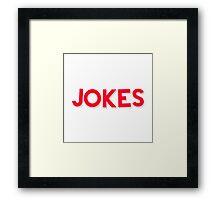 JOKES Framed Print