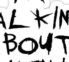Shut Up. I'm Talking About My Chemical Romance Sticker