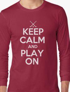 Keep Calm and Play On - Field Hockey Long Sleeve T-Shirt