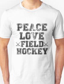Peace, Love, Field Hockey Unisex T-Shirt