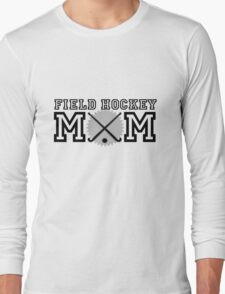 Field Hockey Mom Long Sleeve T-Shirt