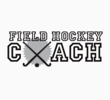 Field Hockey Coach by shakeoutfitters