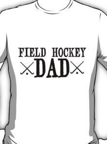 Field Hockey Dad T-Shirt