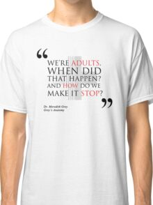 """Grey's Anatomy -  """"We're adults..."""" Classic T-Shirt"""