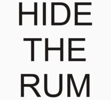 Hide the rum by xoMarieHortonxo