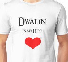 Dwalin is my hero Unisex T-Shirt
