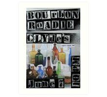 Bourbon Roadie Gig Poster - Clydes 06-07-2013 Art Print