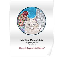 """""""Earnest Coyote with Flowers"""" Poster by Zion Mermelstein Poster"""