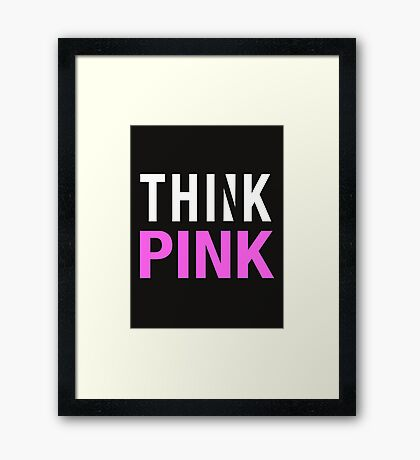 THINK PINK - Alternate (White) Framed Print