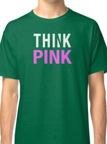 THINK PINK - Alternate (White) Classic T-Shirt