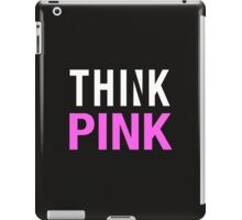 THINK PINK - Alternate (White) iPad Case/Skin