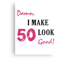 I Make 50 Look Good Metal Print