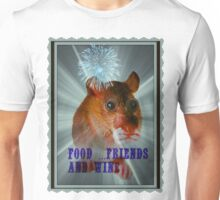food ...friends and wine Unisex T-Shirt