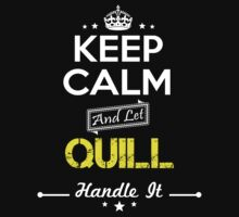 QUILL KEEP CLAM AND LET  HANDLE IT - T Shirt, Hoodie, Hoodies, Year, Birthday by oaoatm