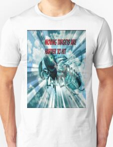 moving targets are harder to hit T-Shirt