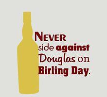 Never side against Douglas on Birling Day Unisex T-Shirt