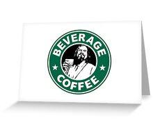 Lebowski Starbucks Greeting Card