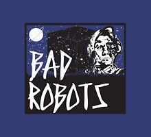 Bad Robots Unisex T-Shirt