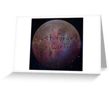 Just Forget The World Space Design Greeting Card