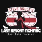 Steve Brule - Last Resort Fighting by timnock