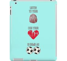 Listen to your brains cos your heart is dumb as b**ls iPad Case/Skin