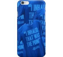 I inhaled. That was the point. iPhone Case/Skin