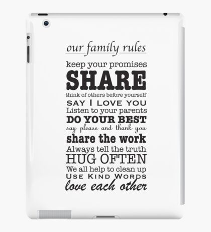 Our Family Rules (Black & White) iPad Case/Skin