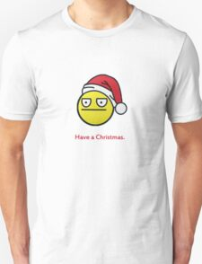 Have a Christmas! Unisex T-Shirt