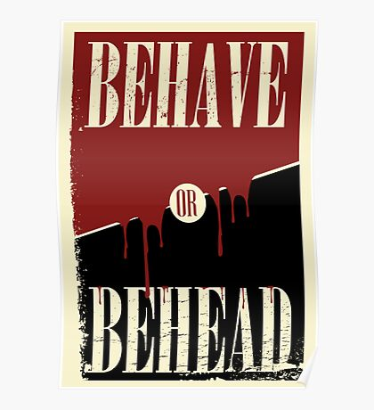 Behave or Behead poster  Poster