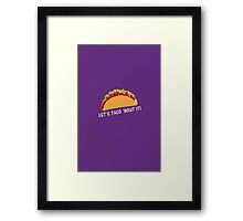 Let Taco 'bout it Funny Taco Slogan Framed Print