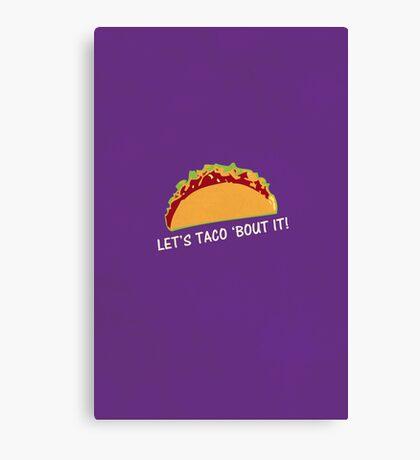 Let Taco 'bout it Funny Taco Slogan Canvas Print